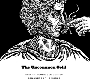 The Uncommon Cold: How Rhinoviruses Gently Conquered the World image