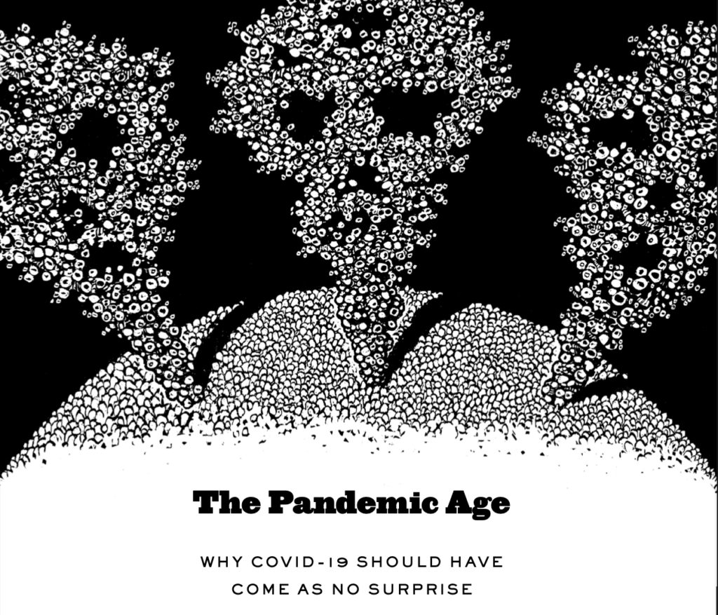 The Pandemic Age: Why Covid-19 Should Have Come as No Surprise image